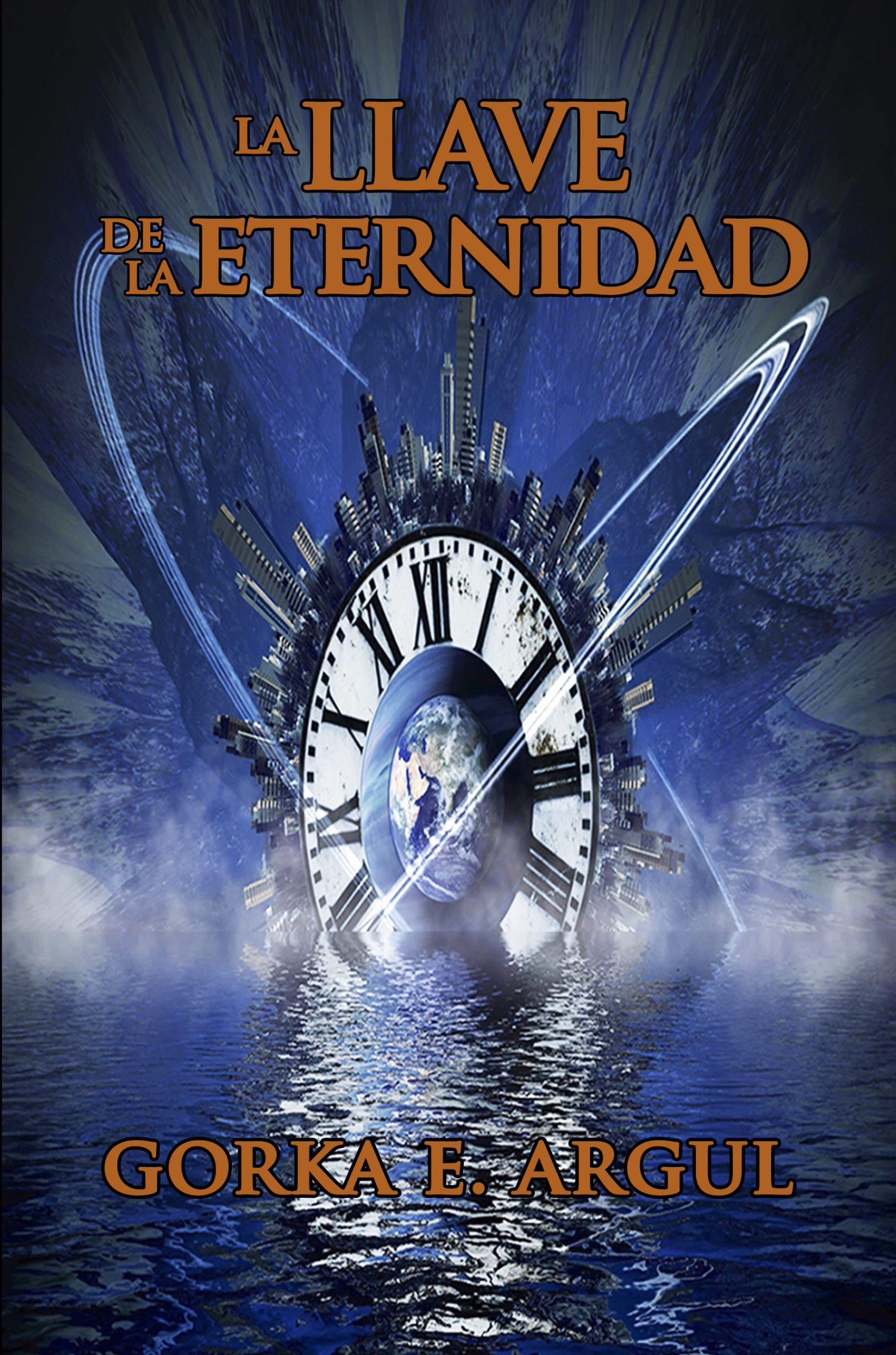 Novela «La llave de la eternidad» (spanish version) [2ºed] disponible en Amazon